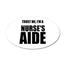 Trust Me, Im A Nurses Aide Wall Decal