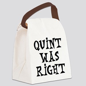 quint was right Canvas Lunch Bag