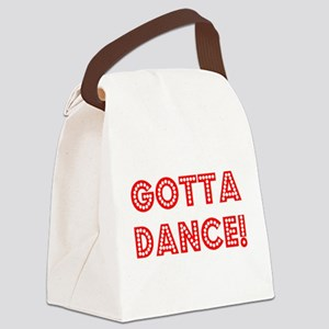 gotta dance Canvas Lunch Bag