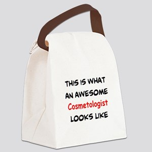 awesome cosmetologist Canvas Lunch Bag