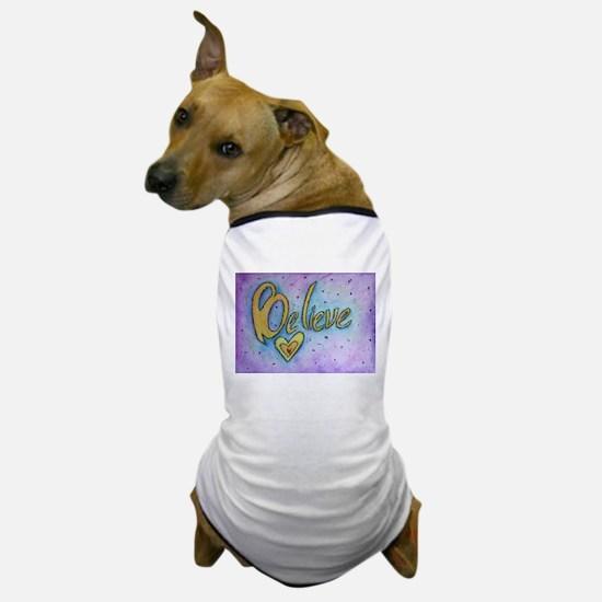 Believe Word Art Dog T-Shirt