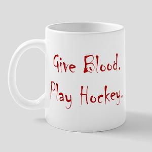 Give Blood, Play Hockey. Mug