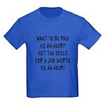 $15 an hour? - Kids Dark T-Shirt