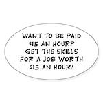 $15 an hour? - Sticker (Oval 10 pk)