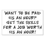 $15 an hour? - Sticker (Rectangle)