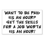 $15 an hour? - Sticker (Rectangle 10 pk)