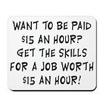 $15 an hour? - Mousepad