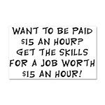 $15 an hour? - Car Magnet 20 x 12