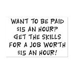 $15 an hour? - Mini Poster Print