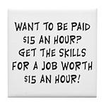 $15 an hour? - Tile Coaster