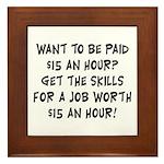 $15 an hour? - Framed Tile