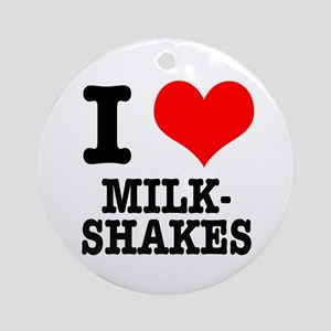I Heart (Love) Milkshakes Ornament (Round)