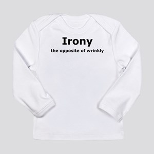 Irony - The Opposite Of Wrinkly Humor Long Sleeve