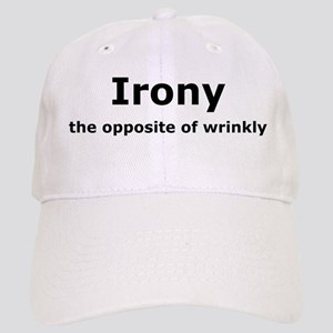 Irony - The Opposite Of Wrinkly Humor Cap