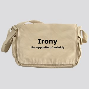 Irony - The Opposite Of Wrinkly Humor Messenger Ba