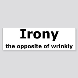 Irony - The Opposite Of Wrinkly Humor Sticker (Bum