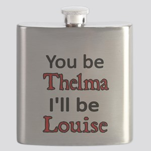 You be Thelma Ill be Louise Flask