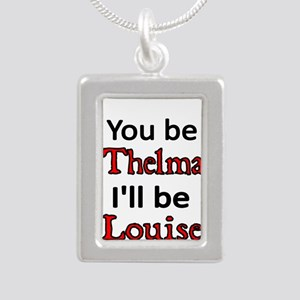 You be Thelma Ill be Louise Necklaces