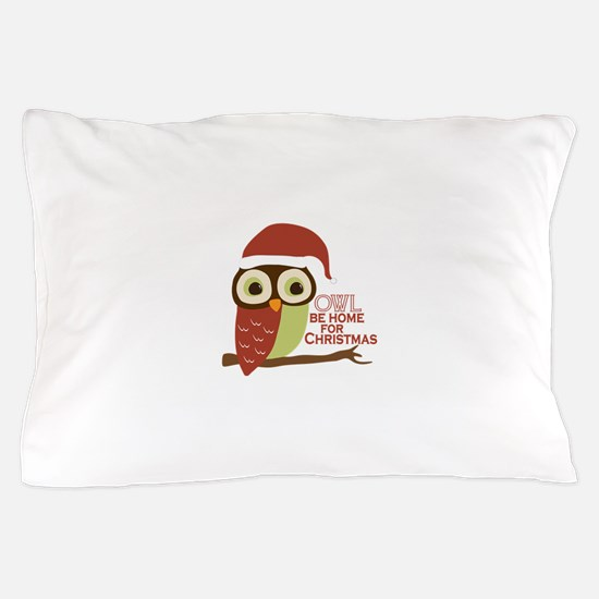 Owl Be Home For Christmas Pillow Case