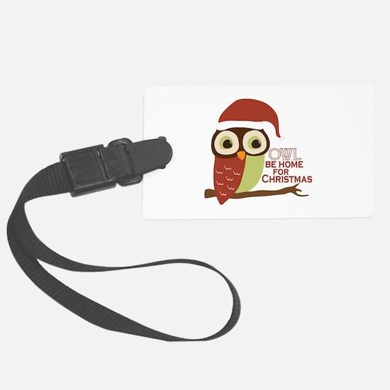 Owl Be Home For Christmas Luggage Tag