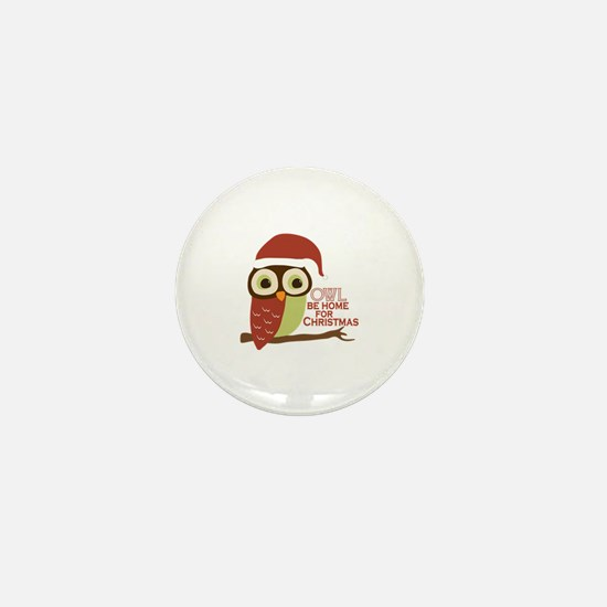 Owl Be Home For Christmas Mini Button