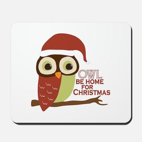 Owl Be Home For Christmas Mousepad