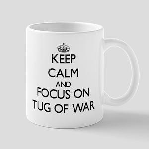 Keep calm and focus on Tug Of War Mugs