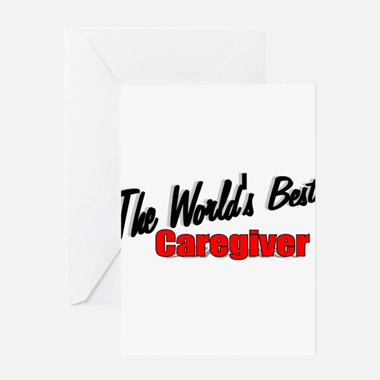 """""""The World's Best Caregiver"""" Greeting Cards (Packa"""