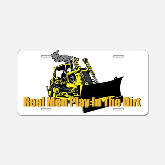 Real Men Play In The Dirt Aluminum License Plate