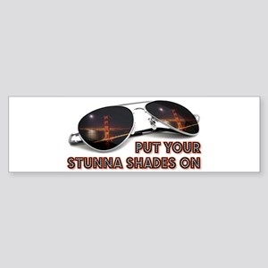 Put Your Stunna Shades On Bumper Sticker