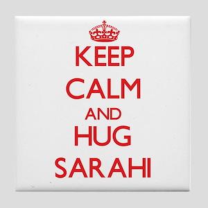 Keep Calm and Hug Sarahi Tile Coaster