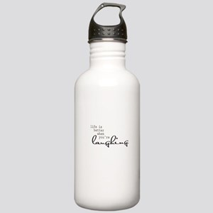 Life is better when youre laughing Water Bottle