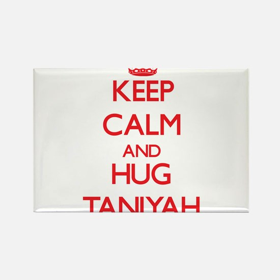 Keep Calm and Hug Taniyah Magnets