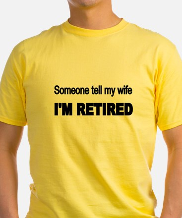 Someone tell my wife T-Shirt