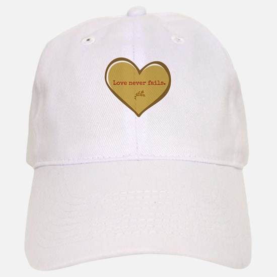 Love never fails Baseball Baseball Baseball Cap