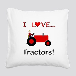 I Love Red Tractors Square Canvas Pillow