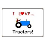 I Love Blue Tractors Banner