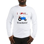 I Love Blue Tractors Long Sleeve T-Shirt