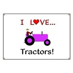 I Love Purple Tractors Banner