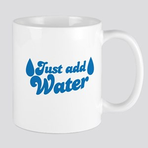 Just Add Water with water drops Mugs
