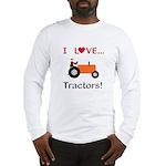 I Love Orange Tractors Long Sleeve T-Shirt