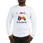 I Love Orange Tractors Long Sleeve T-Shirt