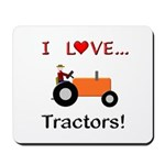I Love Orange Tractors Mousepad