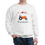 I Love Orange Tractors Sweatshirt