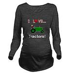 I Love Green Tractors Long Sleeve Maternity T-Shir