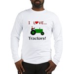 I Love Green Tractors Long Sleeve T-Shirt