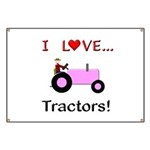 I Love Pink Tractors Banner
