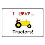 I Love Yellow Tractors Banner
