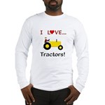 I Love Yellow Tractors Long Sleeve T-Shirt