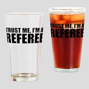 Trust Me, I'm A Referee Drinking Glass